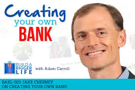 BABL 023: Jake Chesney on Creating Your Own Bank | | Adam Carroll