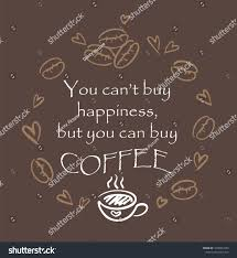 coffee related illustrations quotes graphic design stock vector