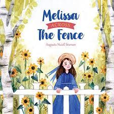 Amazon Com Melissa Across The Fence Audible Audio Edition Augusta Huiell Seaman Joleah Long The Good And The Beautiful Audible Audiobooks