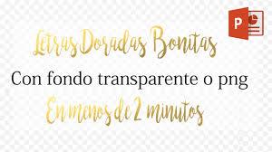 Letras Doradas Bonitas Con Fondo Transparente O Png En 2 Minutos