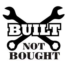 Built Not Bought Decal Sticker