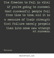the dom to fail is vital if you re going to unknown success