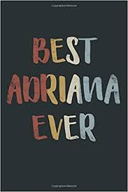 Best Adriana Ever Notebook: Lined Journal - 6 x 9, 120 Pages, Personalized  First Name Gift for Adriana - Gray Matte Finish: Amazon.co.uk: Publishing,  royalsigns: 9798614650926: Books