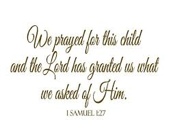 We Prayed For This Child Wall Decal Scripture Bible Verse Vinyl Wall Lettering For Baby Nursery 1 Samuel 1 27 22 H X 36 W Ba0033 Bible Verse Vinyl Bible Quotes About