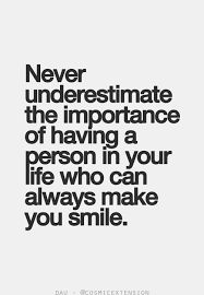 never underestimates the importance of having a person in your