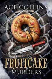 The Fruitcake Murders, by Ace Collins   Proverbial Reads