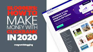 Bloggers: How To Make Money With ClickBank In 2020