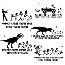 Nobody Cares About Your Stick Figure Family Vinyl Decal Window Decal Car Sticker Car Window Buy 2 Get 1 Extra Wish