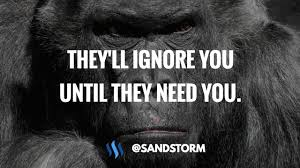 quote of the day they ll ignore you until they need you