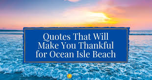 quotes that will make you thankful for ocean isle beach