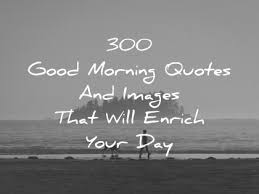 good morning quotes and images that will enrich your day
