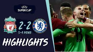 Super Cup Highlights   Penalty-hero Adrian secures Reds' win in Istanbul   Liverpool  vs Chelsea - YouTube