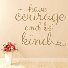 Have Courage And Be Kind Cinderella Vinyl Lettering Wall Decal Have Courage And Be Kind Room Stickers Vinyl Lettering