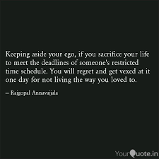 keeping aside your ego i quotes writings by rajgopal