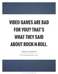 video games are bad for you that s what they said about
