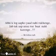 Abhi k log aapko yaad nah... | Quotes & Writings by Krishna Sah | YourQuote