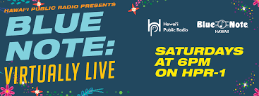 HPR Presents Blue Note: Virtually Live | Hawaii Public Radio