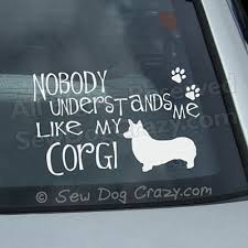 Nobody Understands Corgi Decal Sew Dog Crazy