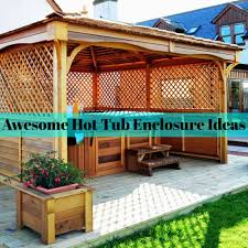 Hot Tub Enclosures Ideas For Your Backyard 30 Awesome Designs