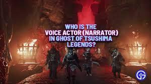 Ghost Of Tsushima Legends Narrator ...