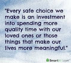 every safe choice we make is an investment into spending more