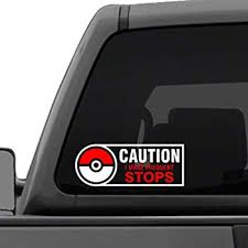 Amazon Com Pokemon Go Caution I Make Frequent Stops Vinyl Decal Sticker Automotive