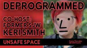 Episode 022] Deprogrammed with co-host Keri Smith - Unsafe Space