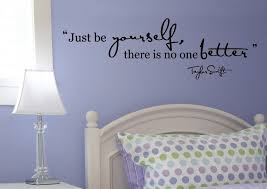 Just Be Yourself There S No One Better Taylor Swift Wall Quote Perfect For Any Smooth Wall Surface From Only 12 Bedroom Makeover Smooth Walls Dream Room