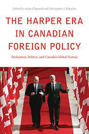 The Harper Era in Canadian Foreign Policy: Parliament, Politics, and  Canada's Global Posture - Kindle edition by Chapnick, Adam, Kukucha,  Christopher J.. Politics & Social Sciences Kindle eBooks @ Amazon.com.