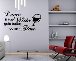 Amazon Com Wall Quotes Saying Love Like Wine Gets Better With Time Couples Gift Idea Vinyl Home Kitchen