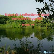 nature is a reflection of quotes writings by megha ps