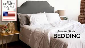 bedding made in usa the ultimate
