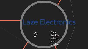 Laze Electronics by LouElla Smith on Prezi
