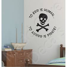 To Err Is Human To Arrrr Is Pirate Wall Decal