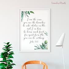 I Am The Vine You Are The Branches Bible Verse Prints Christian Wall Art John 15 5 Ol 1