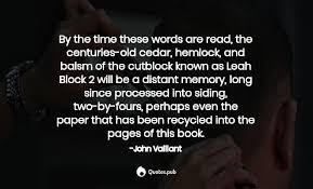 john vaillant quotes collection quotes pub