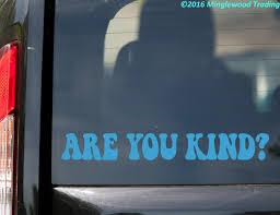 Are You Kind Vinyl Sticker Kindness Grateful Dead Die Cut Decal V2
