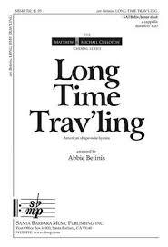 Abbie Betinis: Long Time Trav'ling | Presto Sheet Music