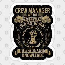 Crew Manager T Shirt Custom Graphic Design We Do Precision Guess Work Gift Item Tee Crew Manager Sticker Teepublic