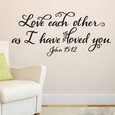 John 15v12 Vinyl Wall Decal 1 Love Each Other As I Have Loved You