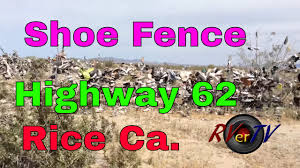 Shoe Fence Along Highway 62 Mohave Desert Rice California Rv Tr Road Trip Trip Rv