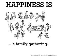 happiness happiness is a family gathering happy quotes