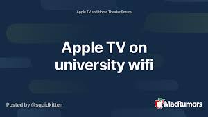 Apple TV on university wifi