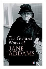 The Greatest Works of Jane Addams: Addams, Jane: 9788027334186: Amazon.com:  Books