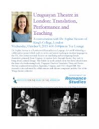 """Uruguayan Theatre in London: Translation, Performance and Teaching"""" with  Dr. Sophie Stevens"""