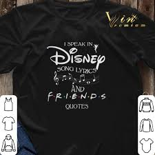 i speak in disney song lyrics and friends quotes shirt sweater