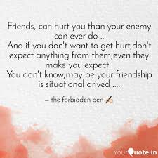 friends can hurt you tha quotes writings by the forbidden