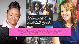 """Womanist Sass & Talk Back"""" with Mitzi J. Smith 