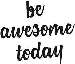 com easma be awesome today wall decals positive