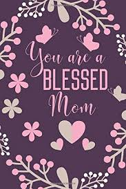 com you are a blessed mom christian mom gift journal